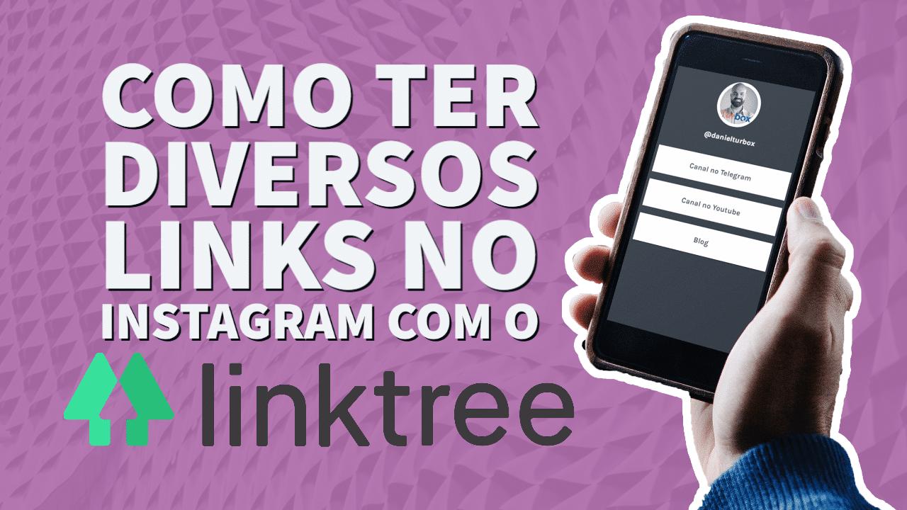 Como ter diversos links no Instagram com o Linktree