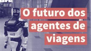 O futuro dos agentes de viagens
